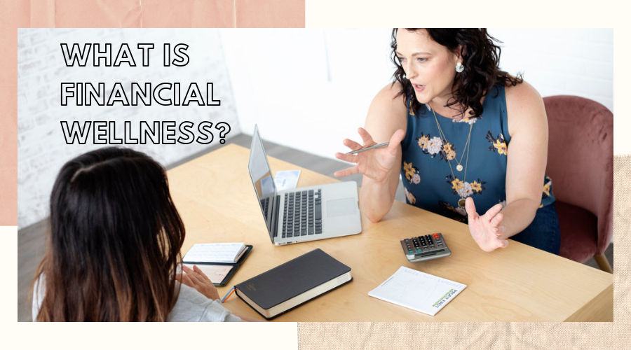 What is Financial Wellness?
